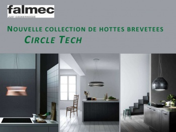FALMEC : une nouvelle collection de hottes brevetées CIRCLE TECH