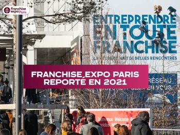 FRANCHISE EXPO PARIS REPORTÉ EN 2021